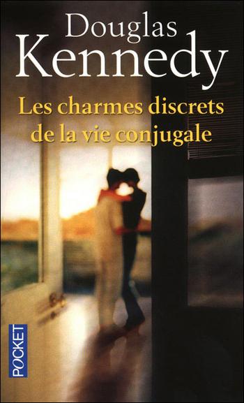 les-charmes-discrets-de-la-vie-conjugale-douglas-kennedy