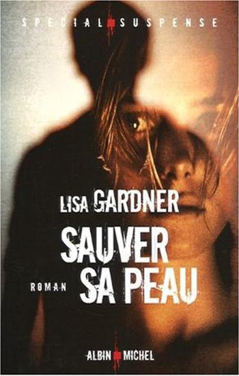 lisa-gardner-sauver-sa-peau