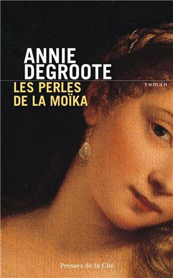 les-perles-de-la-moïka-annie-degroote