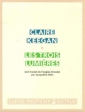 les-trois-lumières-claire-keegan