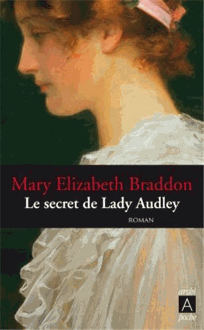 le-secret-de-lady-audley-mary-elizabeth-braddon