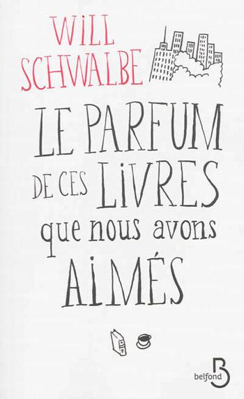 le-parfum-de-ces-livres-que-nous-avons-aimes-will-schwable