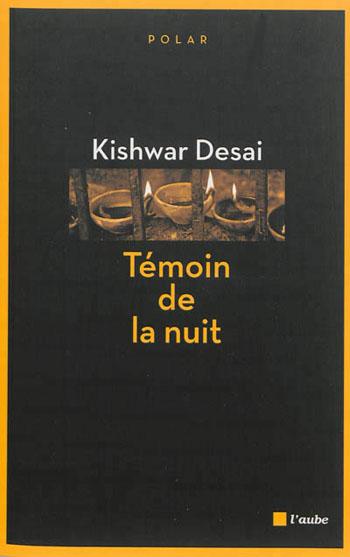 temoin-de-la-nuit-kishwar-desai