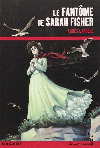 le-fantome-de-sarah-fisher-agnes-laroche