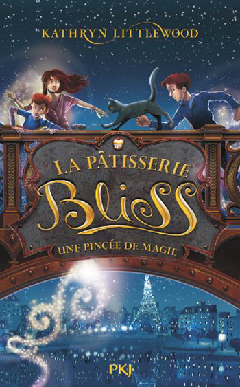la-patisserie-bliss-tome-2-une-pincee-de-magie-kathryn-littlewood