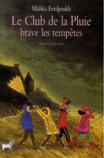 le-club-de-la-pluie-brave-les-tempetes-malika-ferdjoukh