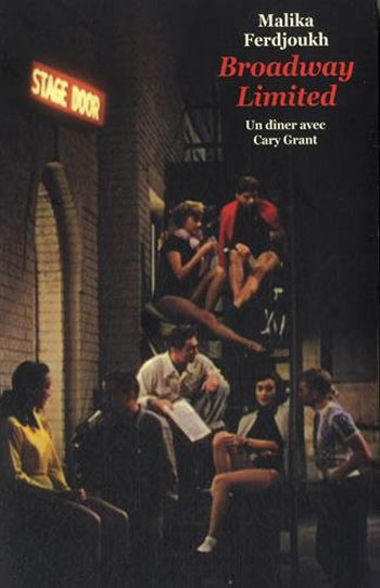 broadway-limited-tome-un-un-diner-avec-cary-grant-malika-ferdjoukh