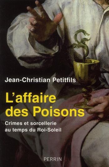 l-affaire-des-poisons-jean-christian-petitfils