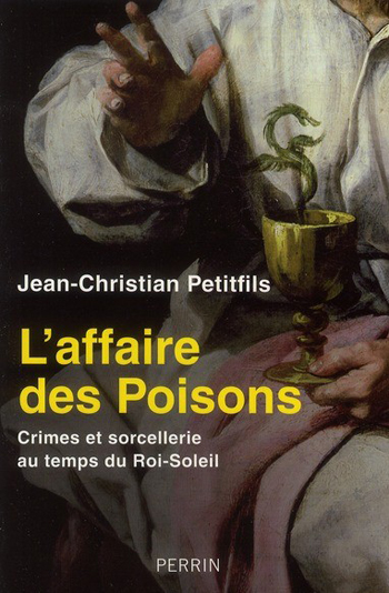 l-affaire-des-poisons-jean-christian-petitfils