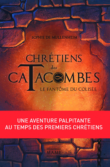 chretiens-des-catacombes-sophie-de-mullenheim