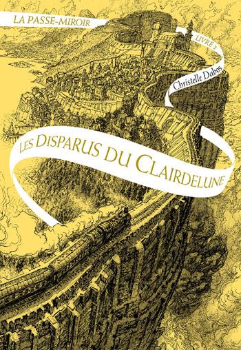 la-passe-miroir-tome-2-les-disparus-du-clairedelune-christelle-dabos