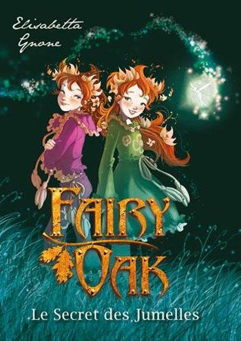 fairy-oak-tome-1-le-secret-des-jumelles-elisabetta-gnone