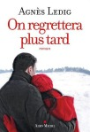 on-regrettera-plus-tard-agnes-ledig