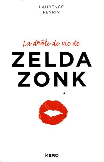 la-drole-de-vie-de-zelda-zonk-laurence-peyrin