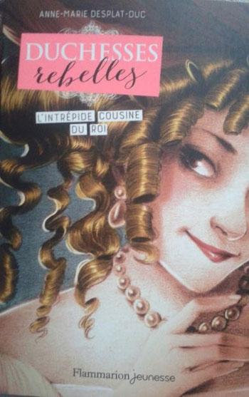 duchesses-rebelles-tome-1-l-intrepide-cousine-du-roi-anne-marie-desplat-duc