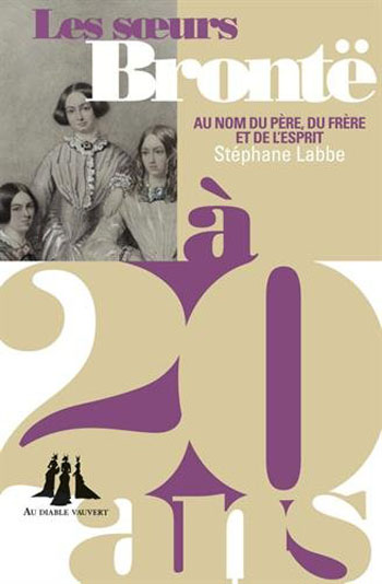 les-soeurs-bronte-a-20-ans-stephane-labbe