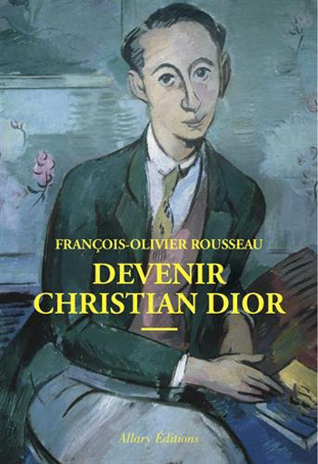 devenir-christian-dior-francois-olivier-rousseau