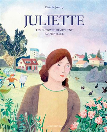 juliette-les-fantomes-reviennent-au-printemps-camille-jourdy