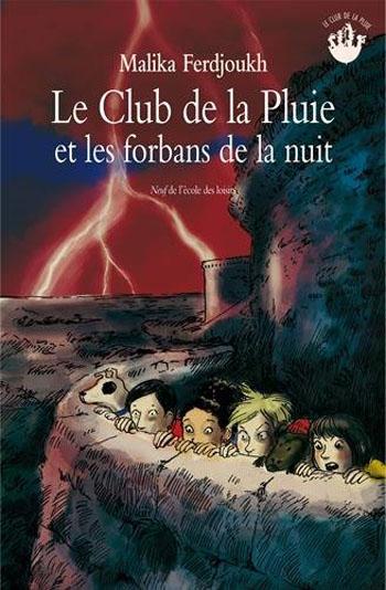le-club-de-la-pluie-et-les-forbans-de-la-nuit-malika-ferdjoukh