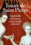 gabrielle-d-estrees-ou-les-belles-amours-isaure-de-saint-pierre