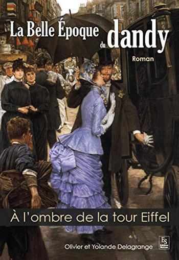 la-belle-epoque-du-dandy-tome-1-a-l-ombre-de-la-tour-eiffel