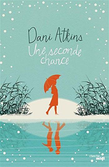 une-seconde-chance-dani-atkins