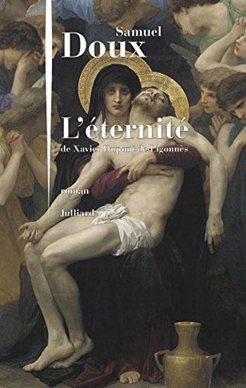 l-eternite-de-xavier-dupont-de-ligonnes-samuel-doux
