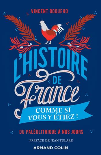 L Histoire De France Comme Si Vous Y Etiez Vincent