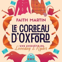 Loveday & Ryder - Tome 1 - Le corbeau d'Oxford : Faith Martin